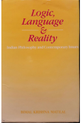 Logic, Language and Reality Matilal, B. K.